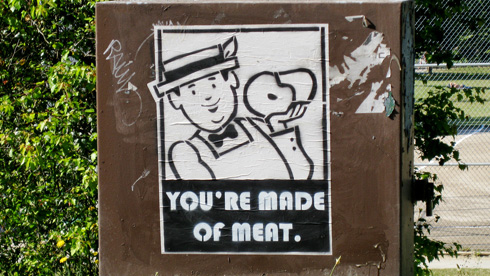 You're made of meat, according to a sign in Seattle.