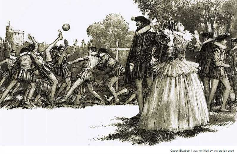 Queen Elizabeth I discovers football.